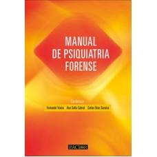 Manual de Psiquiatria Forense de Fernando Vieira, Ana Sofia Cabral e Carlos Braz Saraiva