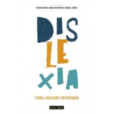 Dislexia - Teoria, Avaliação e Intervenção